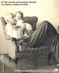 Family History Photo of the Week (5 Jan 2018):  M. Roy Linscott with baby grandson Michael Kerr