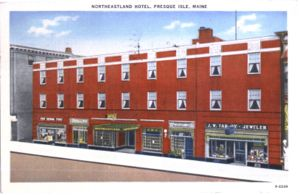 Northeastland Hotel, Presque Isle, Maine