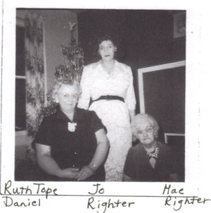 Ruth Tope, Jo Righter, Mae Righter