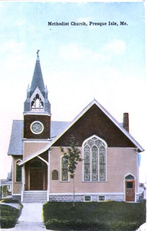 Methodist Church, Presque Isle, Maine