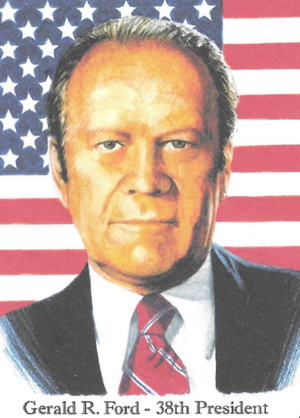 Gerald R Ford 38th President. 1974