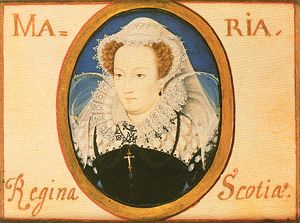 Mary, Queen of Scots, by Nicholas Hilliard.