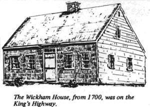 Wickham house - built by Caleb Horton in 1700 on the King's Highway (now Route 25) and moved to the Village Green, where it has been restored, furnished, and opened to the public.